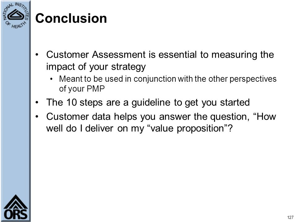 Conclusion Customer Assessment is essential to measuring the impact of your strategy.