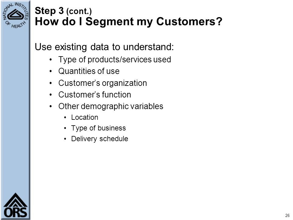 Step 3 (cont.) How do I Segment my Customers