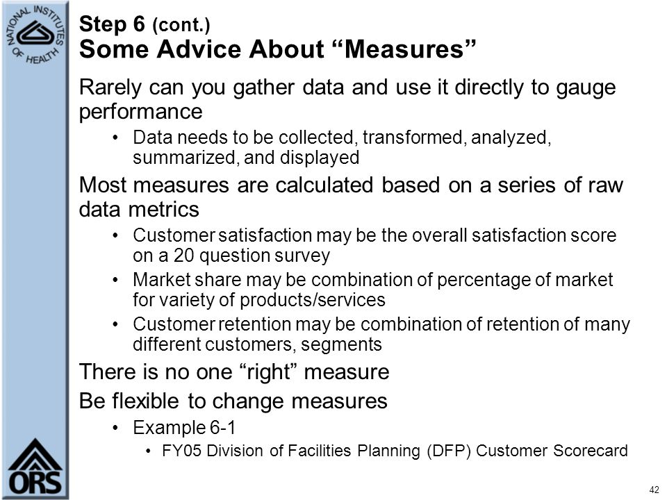 Step 6 (cont.) Some Advice About Measures