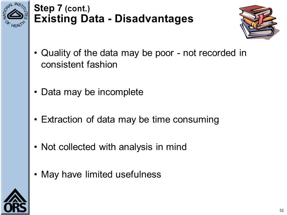 Step 7 (cont.) Existing Data - Disadvantages