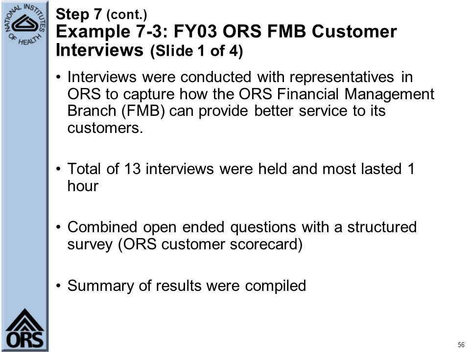 Step 7 (cont.) Example 7-3: FY03 ORS FMB Customer Interviews (Slide 1 of 4)
