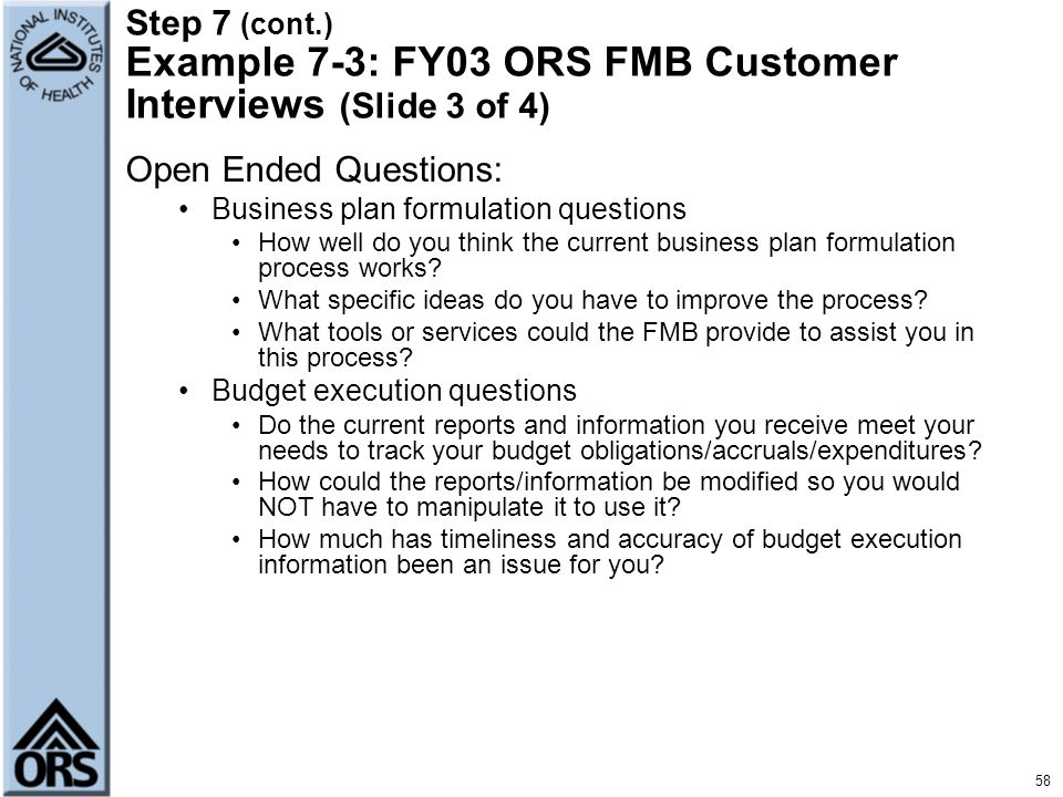 Step 7 (cont.) Example 7-3: FY03 ORS FMB Customer Interviews (Slide 3 of 4)