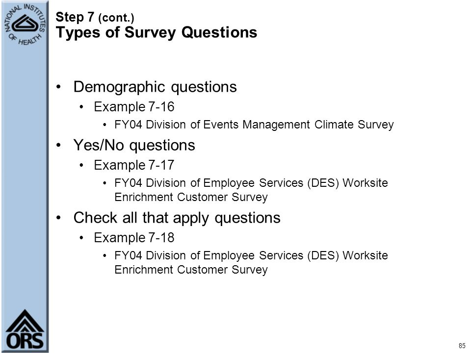 Step 7 (cont.) Types of Survey Questions