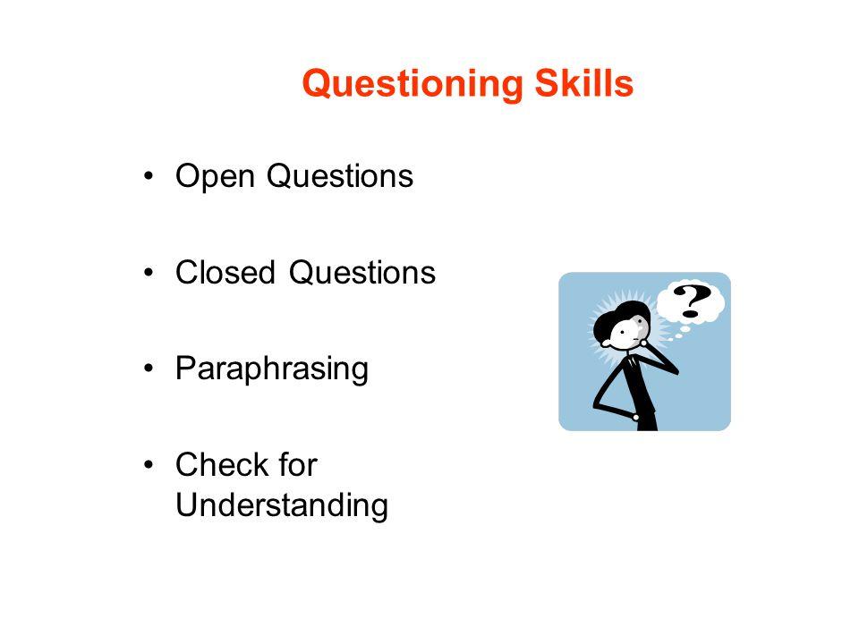 Questioning Skills Open Questions Closed Questions Paraphrasing