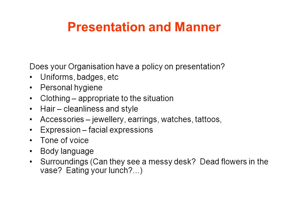 Presentation and Manner