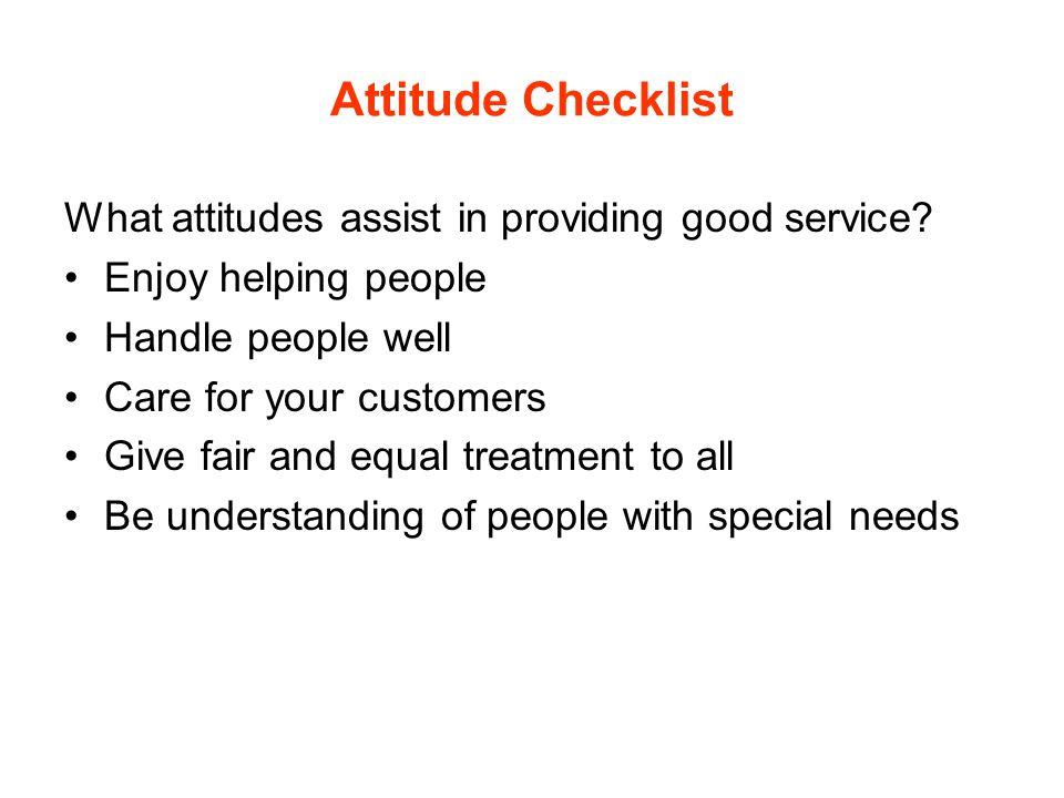 Attitude Checklist What attitudes assist in providing good service