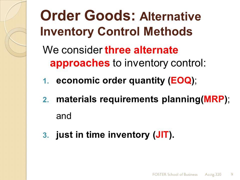 Order Goods: Alternative Inventory Control Methods