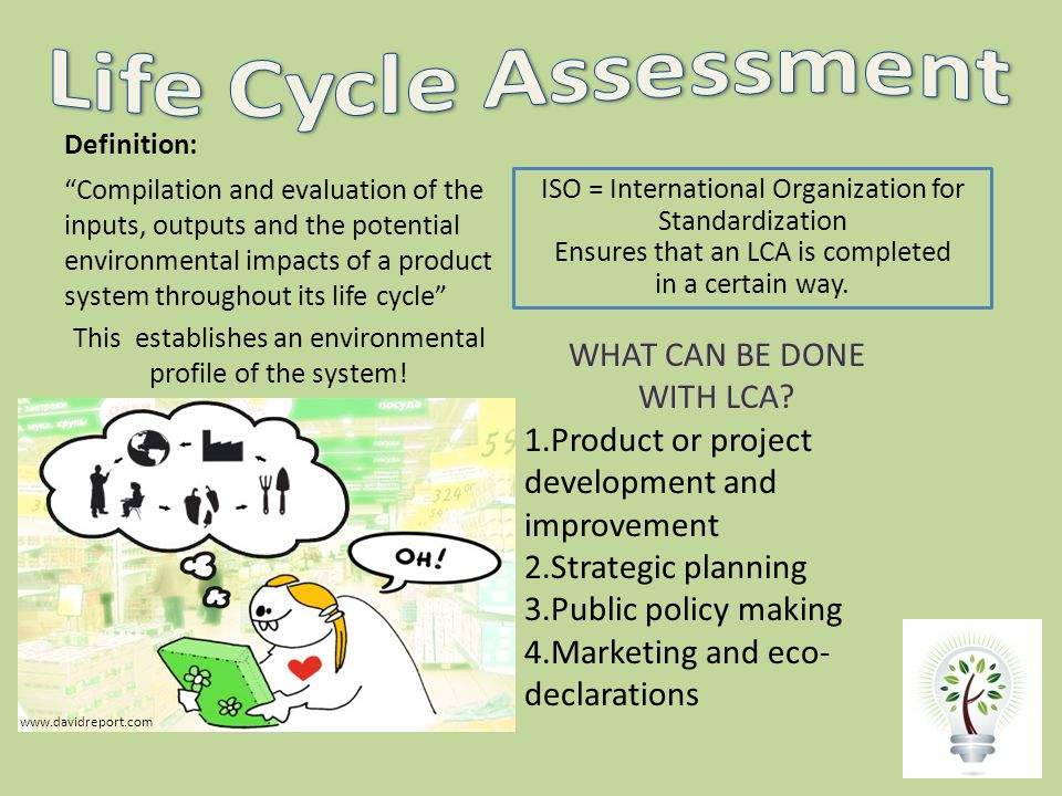 Life Cycle Assessment WHAT CAN BE DONE WITH LCA