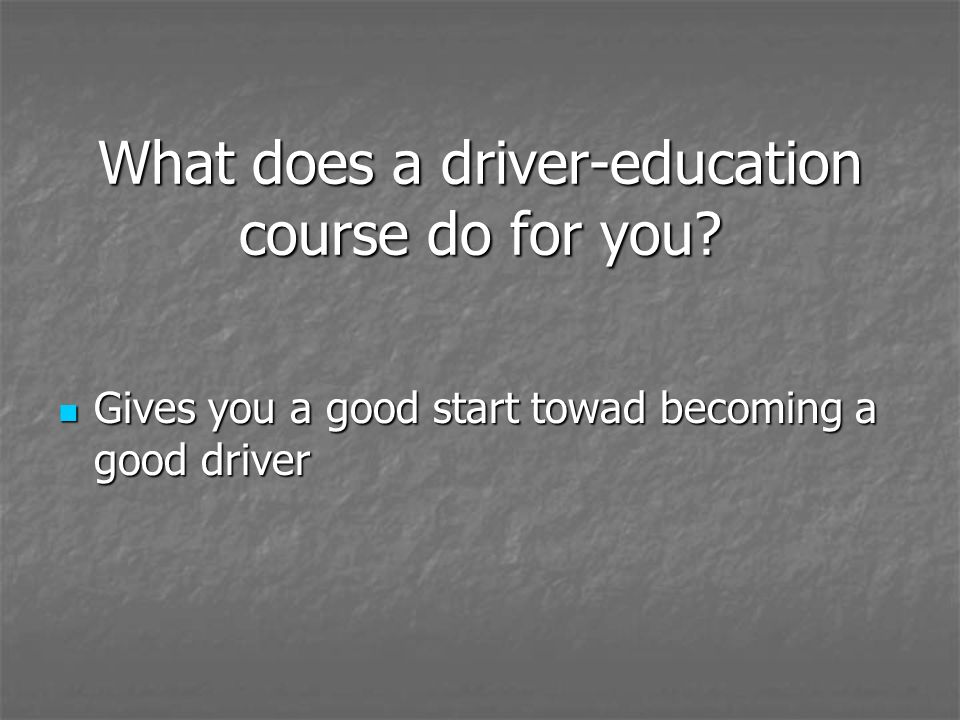 What does a driver-education course do for you