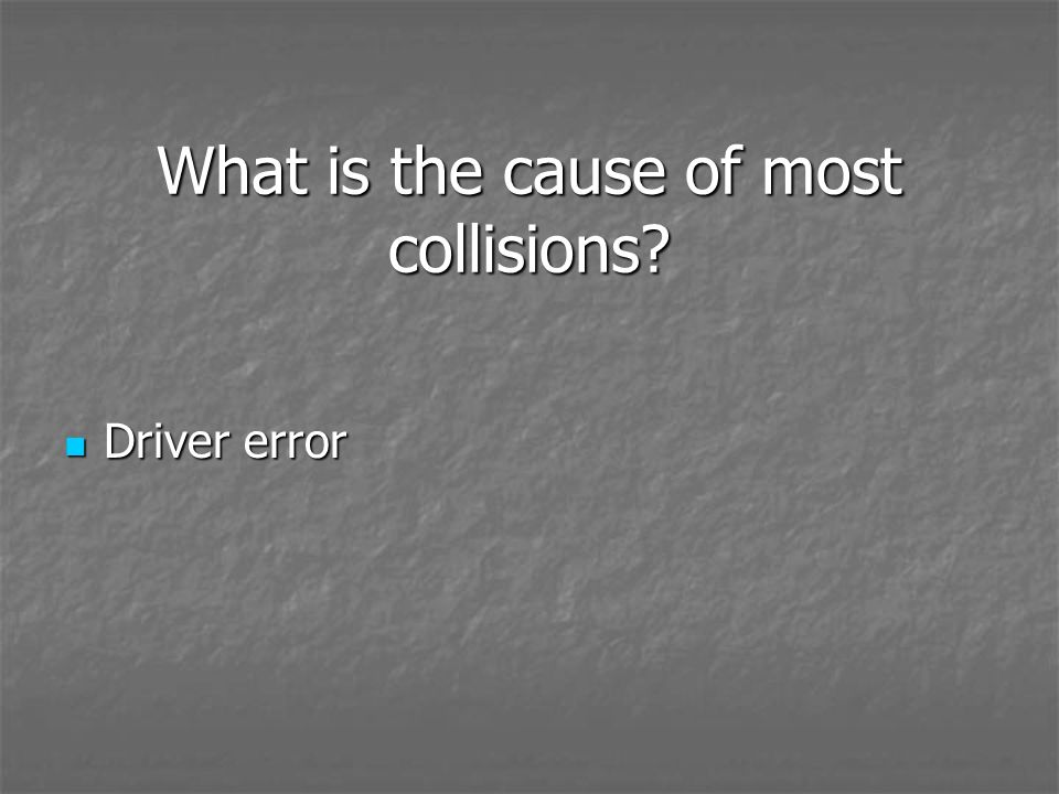 What is the cause of most collisions