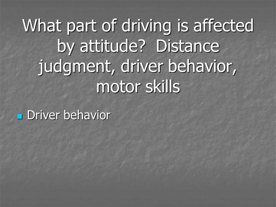 What part of driving is affected by attitude