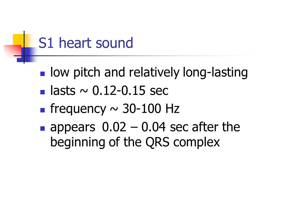 S1 heart sound low pitch and relatively long-lasting