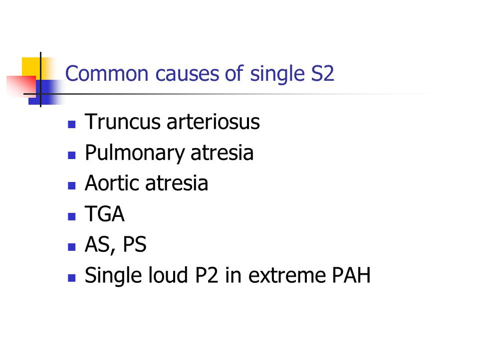 Common causes of single S2