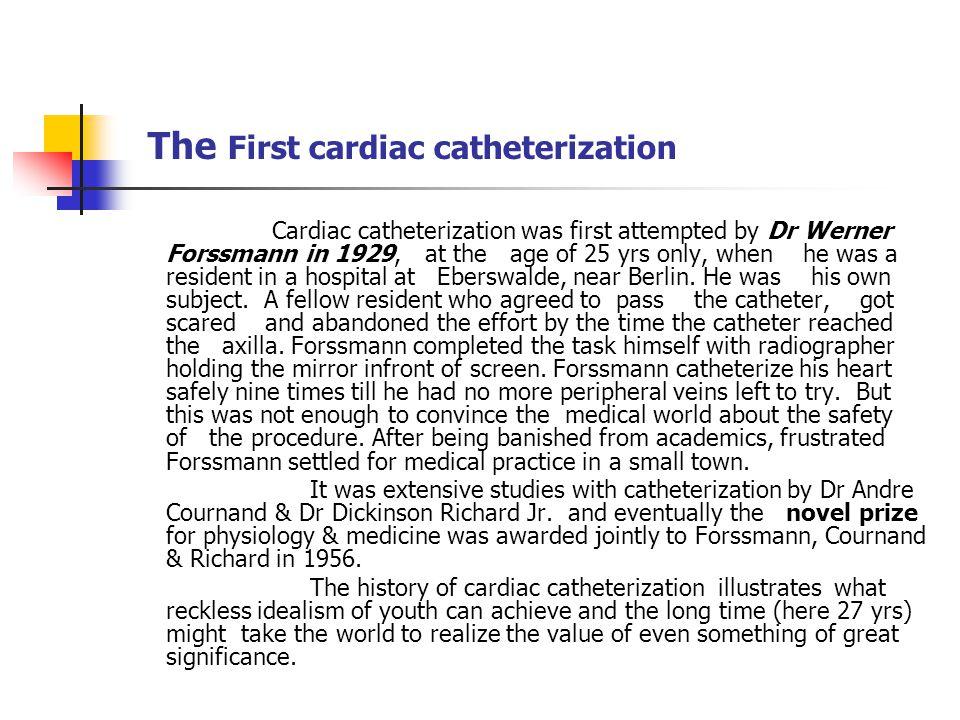The First cardiac catheterization