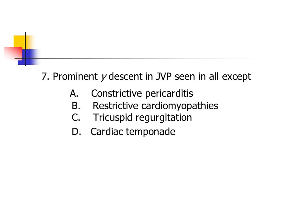 7. Prominent y descent in JVP seen in all except