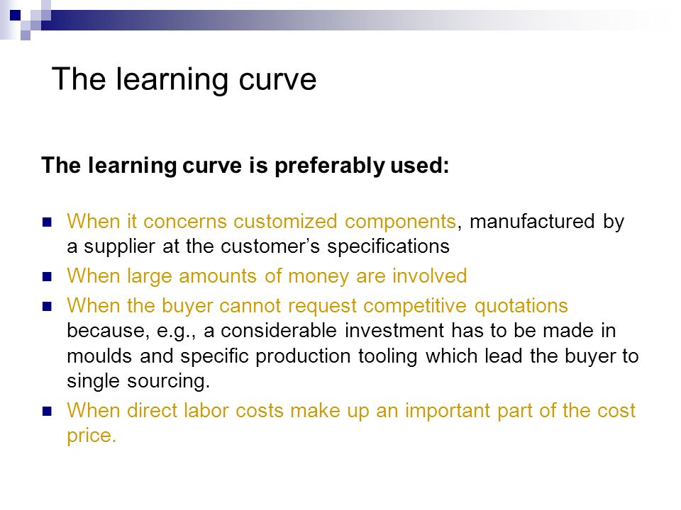 The learning curve The learning curve is preferably used: