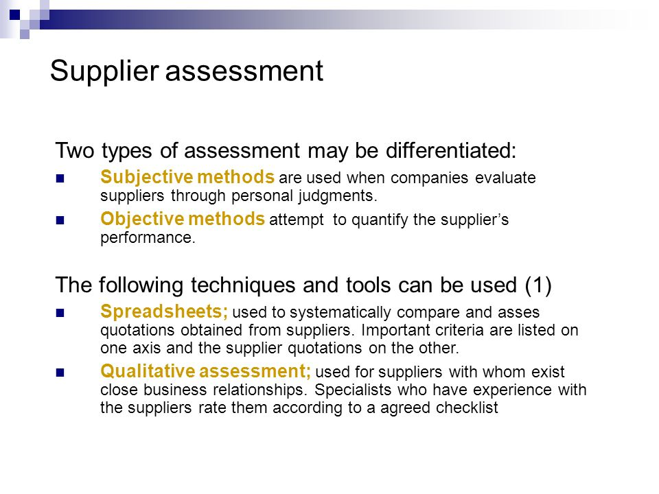 Supplier assessment Two types of assessment may be differentiated: