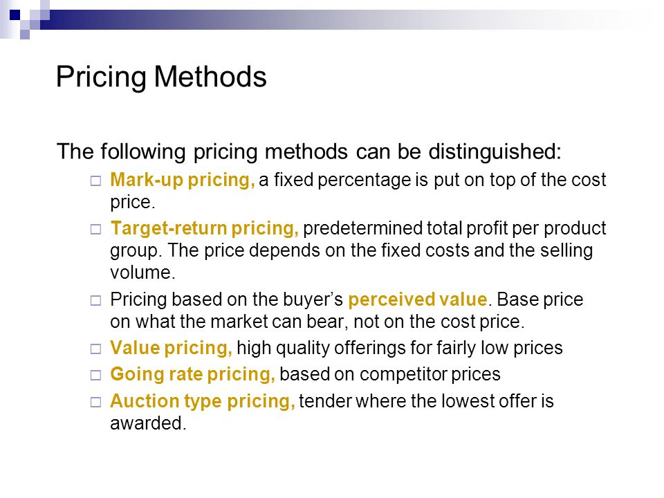 Pricing Methods The following pricing methods can be distinguished: