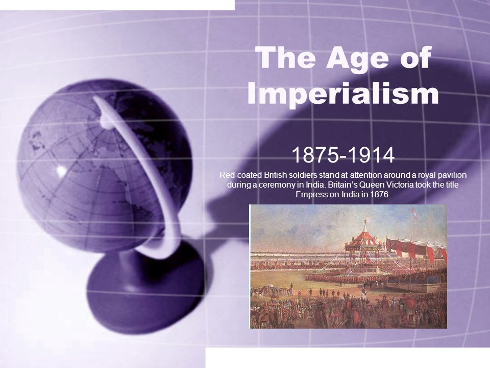 The Age of Imperialism 1875-1914