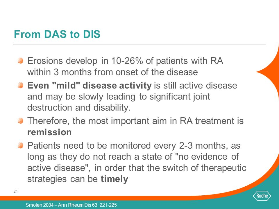 From DAS to DIS Erosions develop in 10-26% of patients with RA within 3 months from onset of the disease.