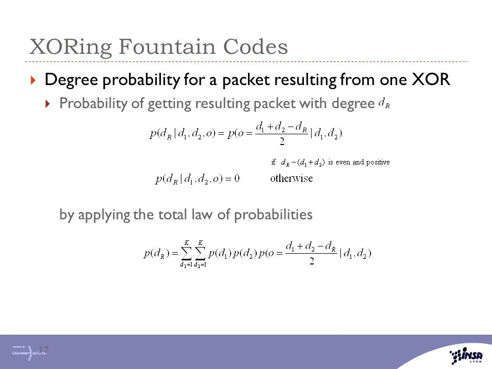 XORing Fountain Codes Degree probability for a packet resulting from one XOR. Probability of getting resulting packet with degree.