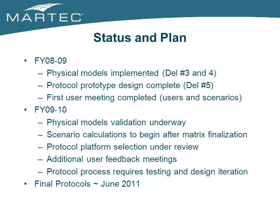 Status and Plan FY08-09 Physical models implemented (Del #3 and 4)