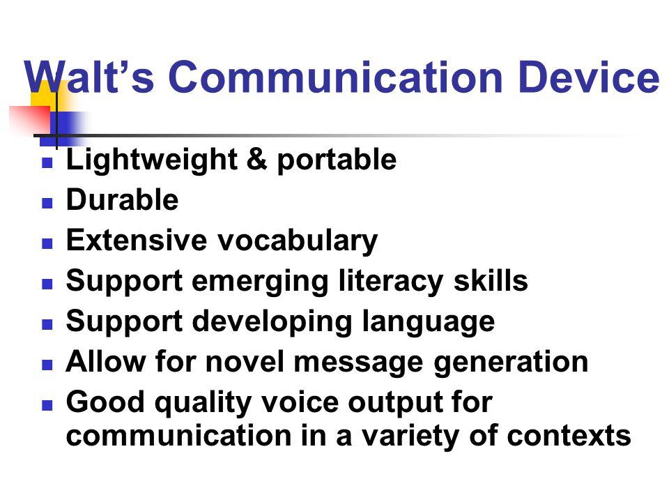 Walt's Communication Device