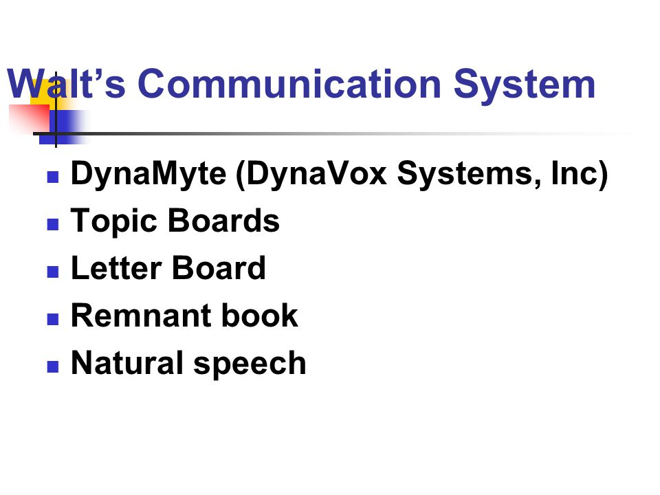 Walt's Communication System
