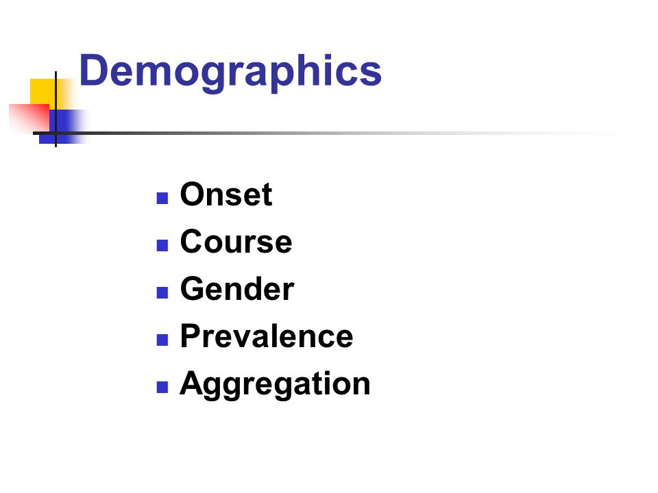 Demographics Onset Course Gender Prevalence Aggregation
