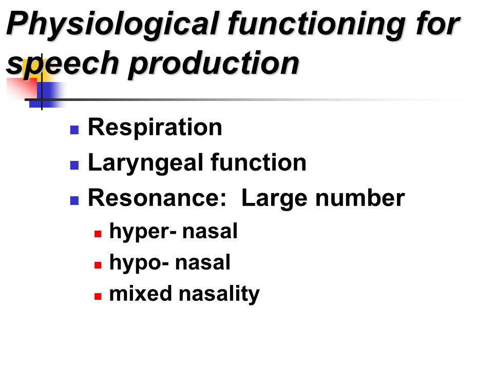 Physiological functioning for speech production