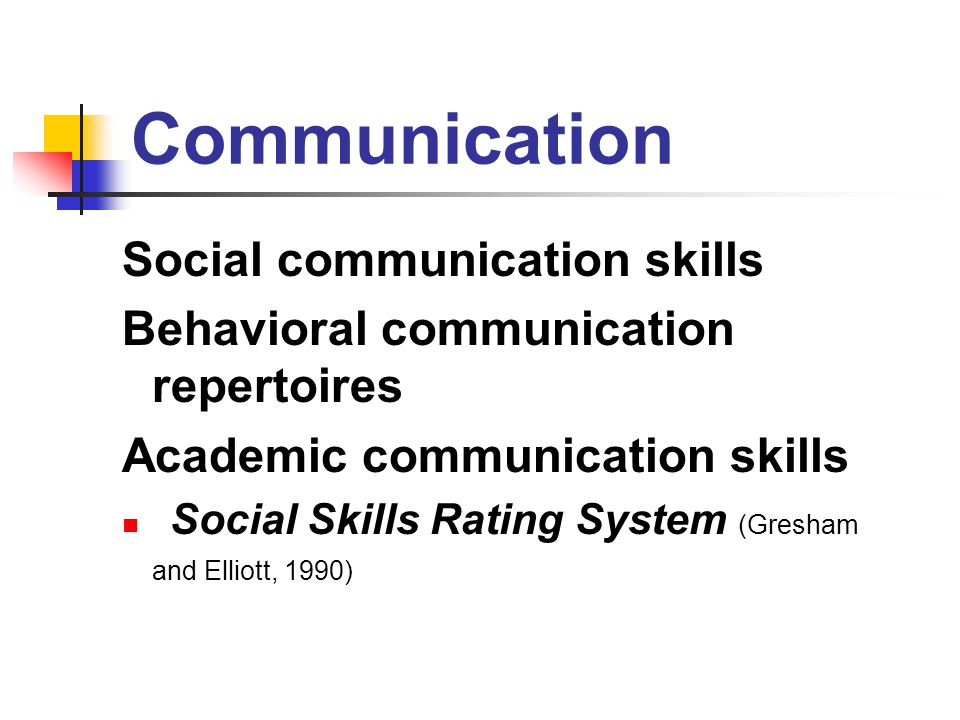 Communication Social communication skills