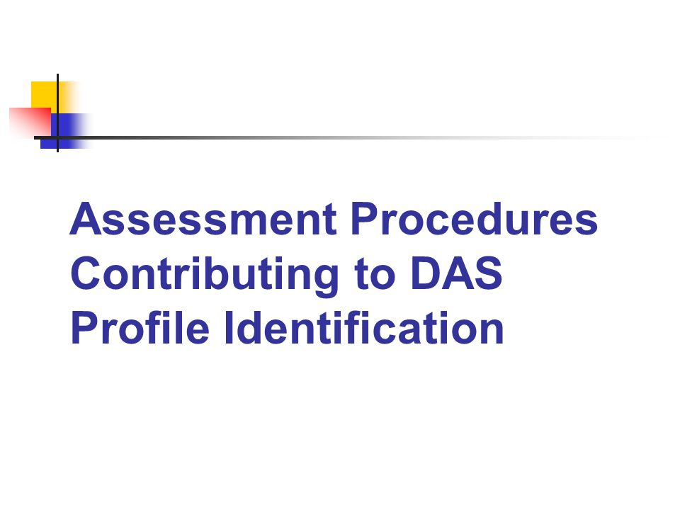 Assessment Procedures Contributing to DAS Profile Identification
