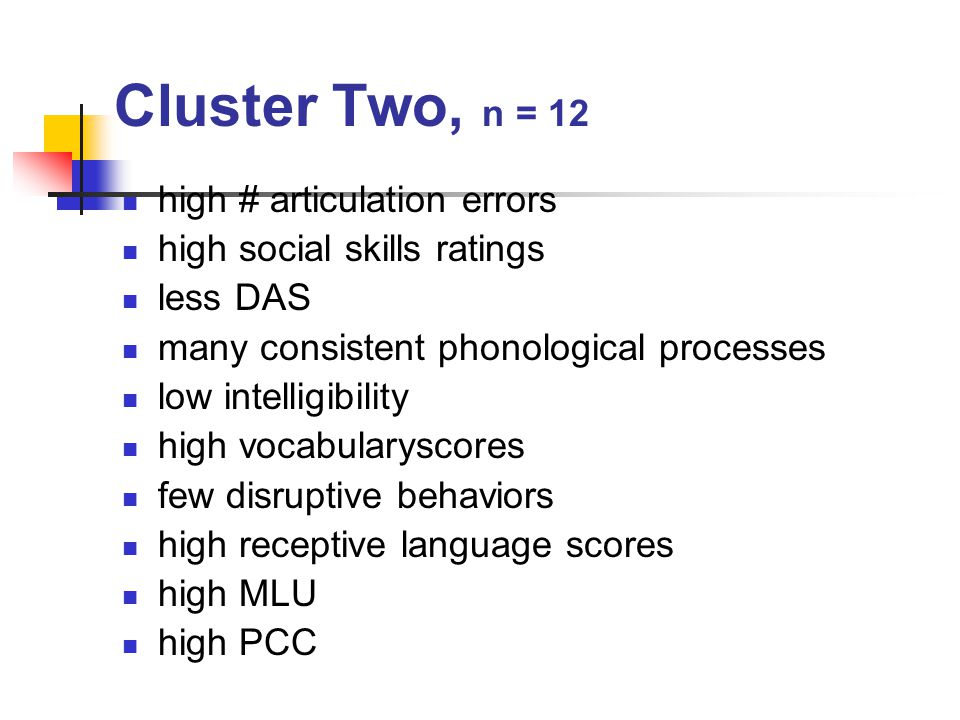 Cluster Two, n = 12 high # articulation errors