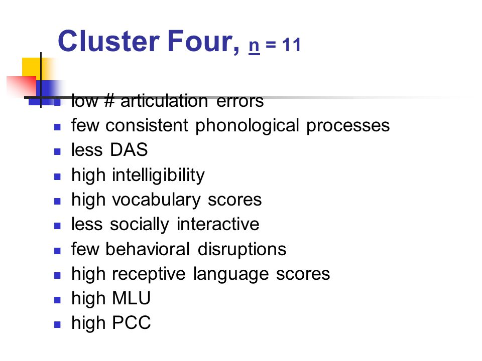 Cluster Four, n = 11 low # articulation errors