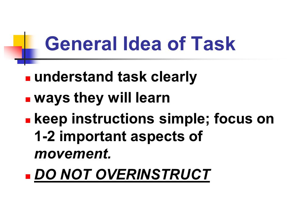 General Idea of Task understand task clearly ways they will learn