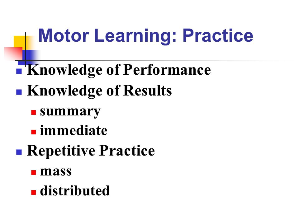 Motor Learning: Practice