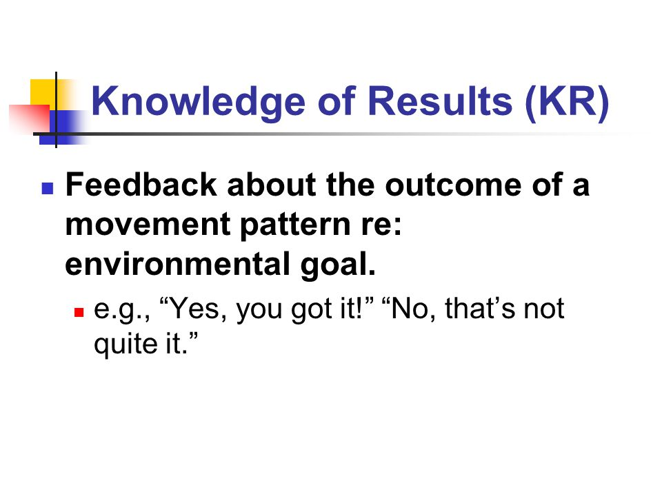 Knowledge of Results (KR)