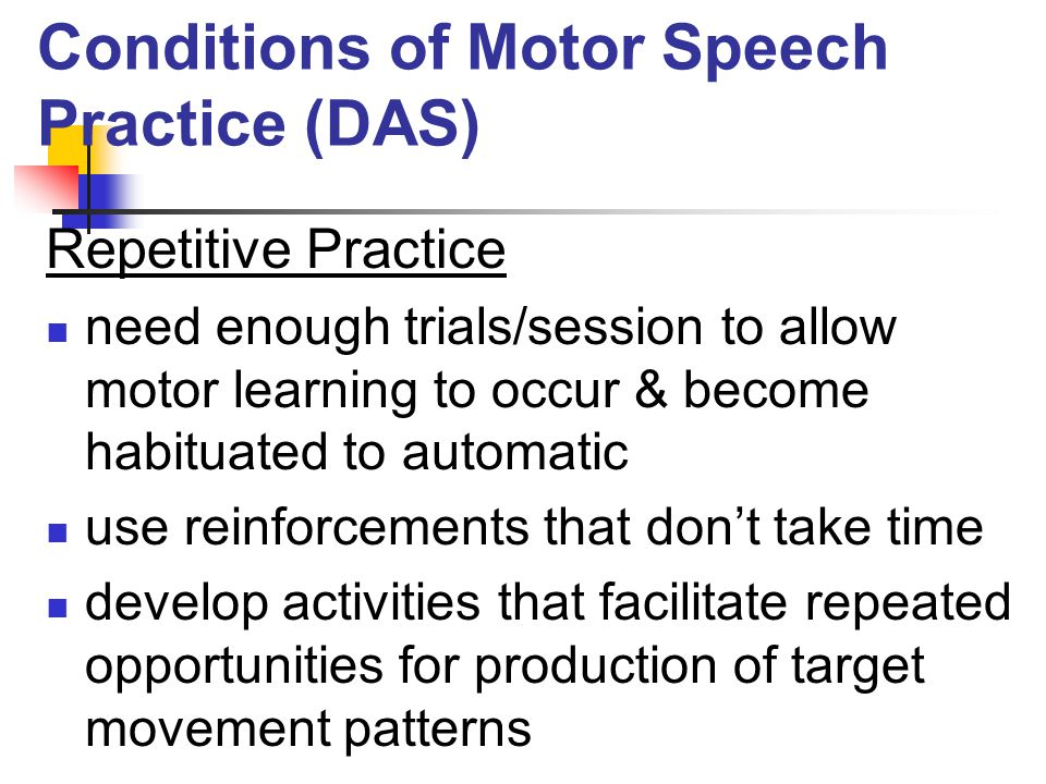 Conditions of Motor Speech Practice (DAS)
