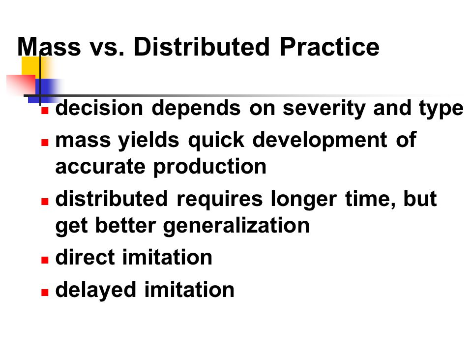Mass vs. Distributed Practice