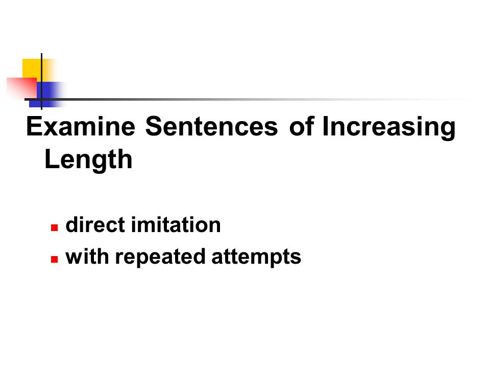 Examine Sentences of Increasing Length