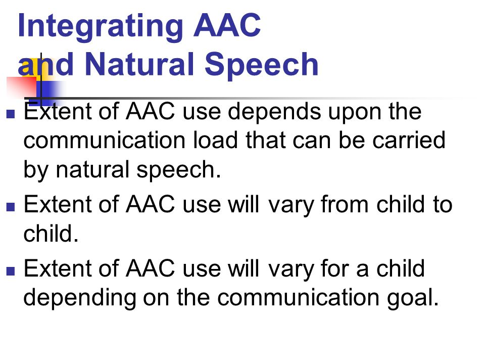 Integrating AAC and Natural Speech