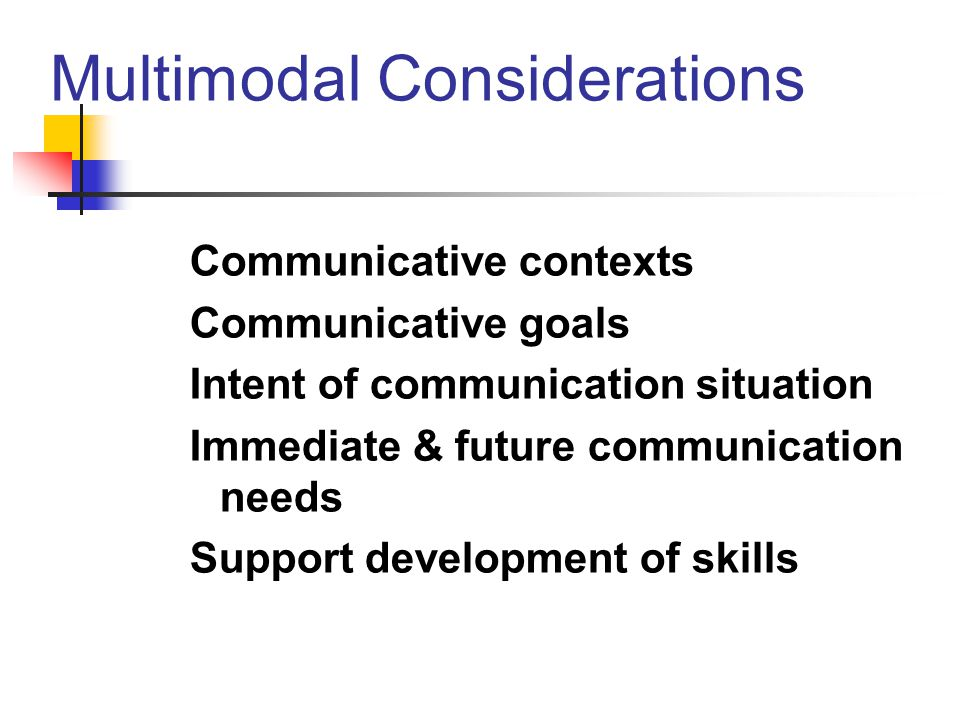 Multimodal Considerations