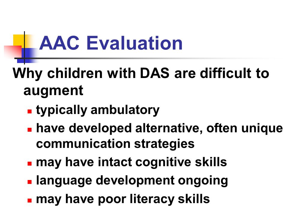 AAC Evaluation Why children with DAS are difficult to augment