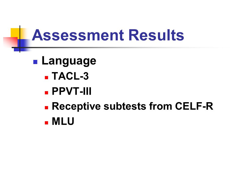 Assessment Results Language TACL-3 PPVT-III