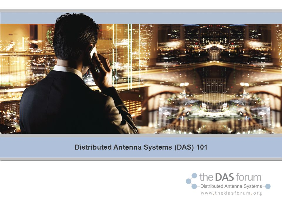Distributed Antenna Systems (DAS) 101
