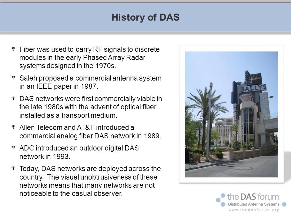 History of DAS Fiber was used to carry RF signals to discrete modules in the early Phased Array Radar systems designed in the 1970s.