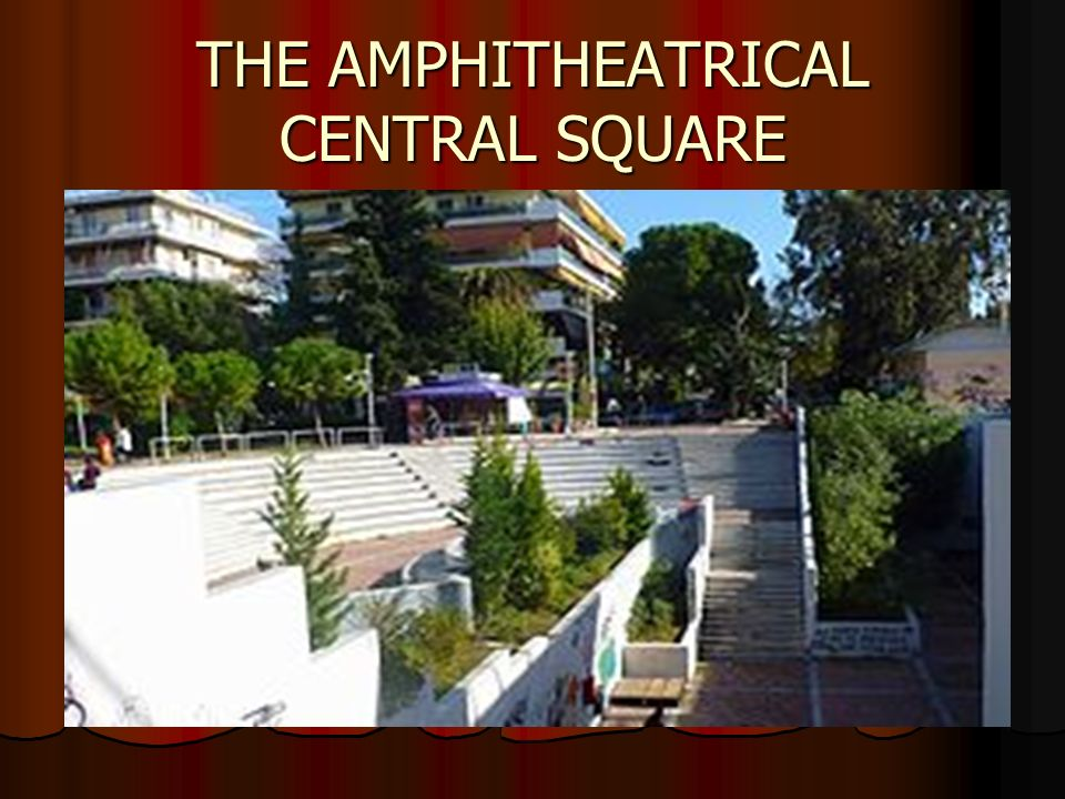 THE AMPHITHEATRICAL CENTRAL SQUARE