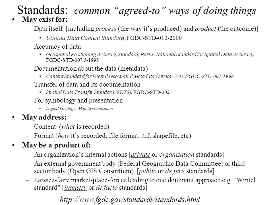 Standards: common agreed-to ways of doing things