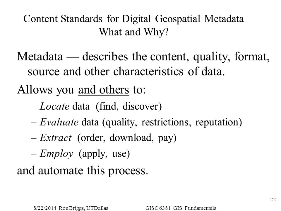 Content Standards for Digital Geospatial Metadata What and Why