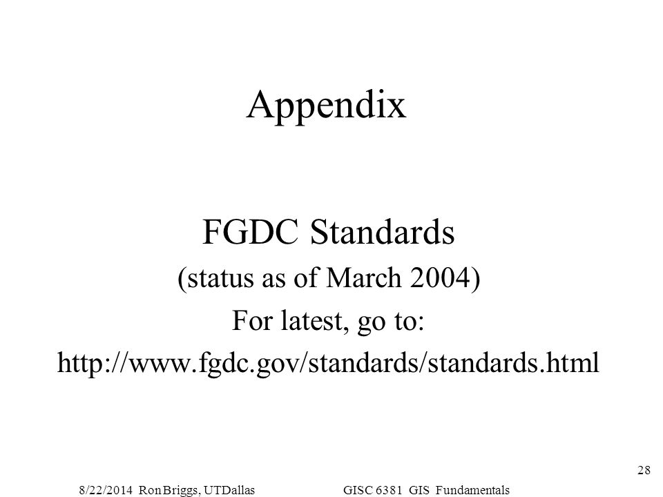 Appendix FGDC Standards (status as of March 2004) For latest, go to: